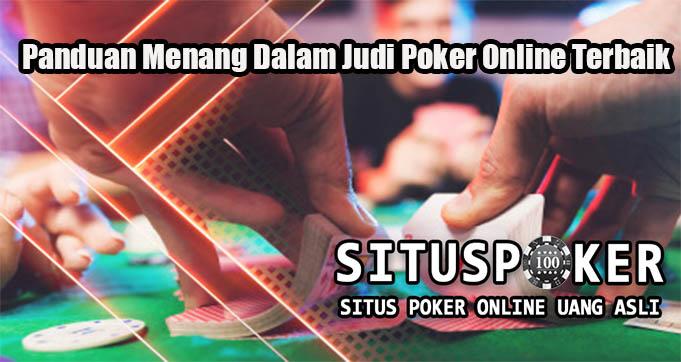 Panduan Menang Dalam Judi Poker Online Terbaik